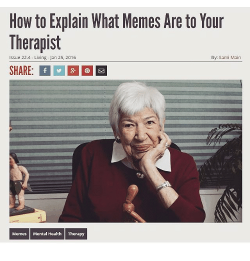 how-to-explain-what-memes-are-to-your-therapist-issue-841248