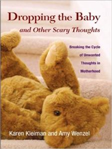Book cover, Dropping the Baby and Other Scary Thoughts by Karen Kleiman and Amy Wenzel